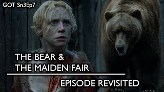 Game of Thrones - The Bear & The Maiden Fair/Episode Revisited (Sn3Ep7)