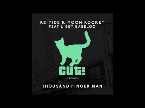 Re-Tide & Moon Rocket  _ Thousand Finger Man Feat. Libby Baeeloo
