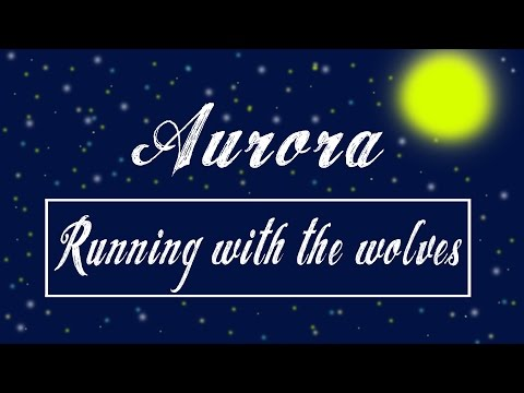 Running With The Wolves - Aurora / Lyrics