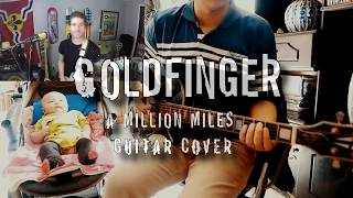 Goldfinger - A Million Miles (Guitar Cover)