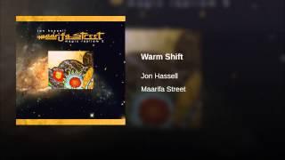 Warm Shift