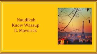 Know Wassup ft. Maverick