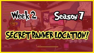 Week 2 Season 7 Secret Banner Location | Fortnite Battle royal |