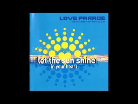 LOVE PARADE 1997 Let The Sun Shine In Your Heart MIX 2016