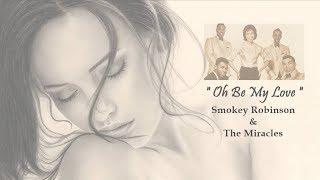 Smokey Robinson & the Miracles - Oh Be My Love [35th Anniversary Collection]