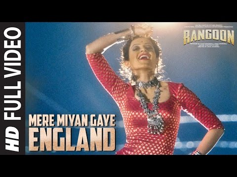 Mere Miyan Gaye England Full Video Song | Rangoon | Saif Ali Khan, Kangana Ranaut, Shahid Kapoor