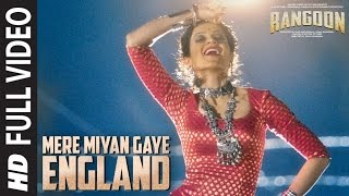 Mere Miyan Gaye England ( (Full Video Song) | Rangoon