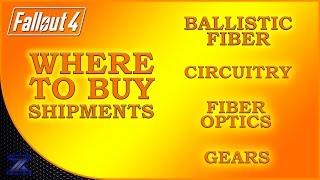 Fallout 4 - How to Find Shipments of Ballistic Fiber Circuitry Fiber Optics Gears