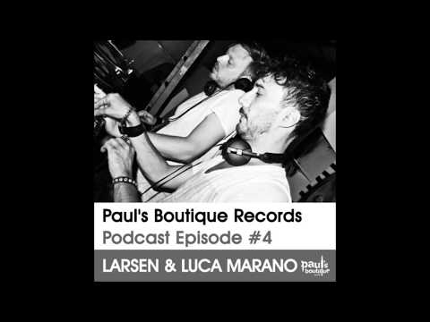 Paul's Boutique Records Podcast #4 Larsen & Luca Marano