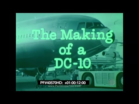 The Making of a DC-10 - McDonnell Douglas 40570 HD