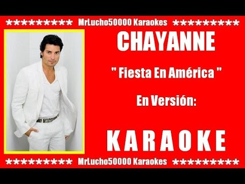 Chayanne - Fiesta En América  ( KARAOKE DEMO Nº 01 + COROS )