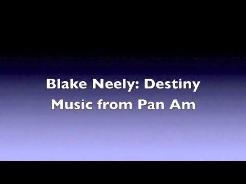 Blake Neely: Destiny- Music from Pan Am