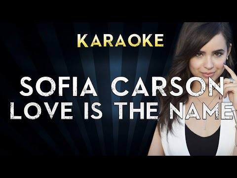 Sofia Carson - Love Is The Name | Official Karaoke Instrumental Lyrics Cover Sing Along