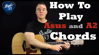 how to play suspended chords asus and a2 beginner guitar lesson from studio 33 guitar