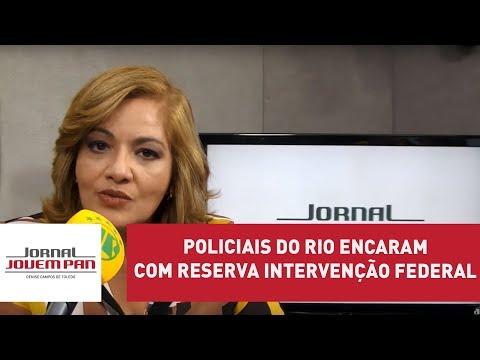 Policiais do Rio encaram com reserva intervenção federal | Jornal Jovem Pan