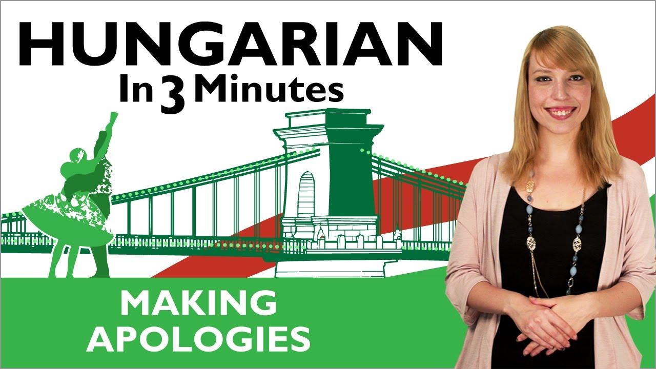 Learn Hungarian - Hungarian In Three Minutes - Making Apologies