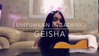 Lumpuhkanlah Ingatanku - Geisha