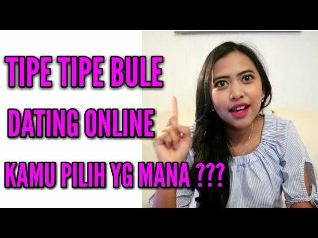 TIPE-TIPE BULE DI ONLINE DATING|| CIRI-CIRI BULE SERIUS
