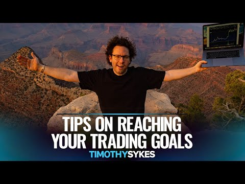 Tips on Reaching Your Trading Goals