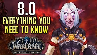 Everything You NEED to Know About Patch 8.0 (Pre-Patch for World of Warcraft: Battle for Azeroth)