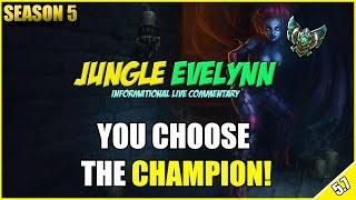 ✔ Jungle Evelynn Commentary [Platinum] - YOU CHOOSE THE CHAMPION #4 | League of Legends | Season 5