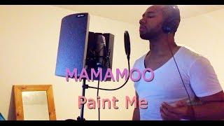 Mamamoo (마마무) – Paint Me (칠해줘) (English Cover + Lyrics)