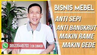 Bisnis Mebel Anti Sepi, Anti Bangkrut, Makin Rame, Makin Gede! | Edi Zubaedi