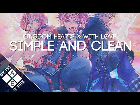 Kingdom Hearts - Simple And Clean (With Løve Remix) | Future Bass