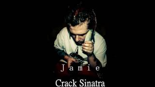 Jamie - Crack Sinatra