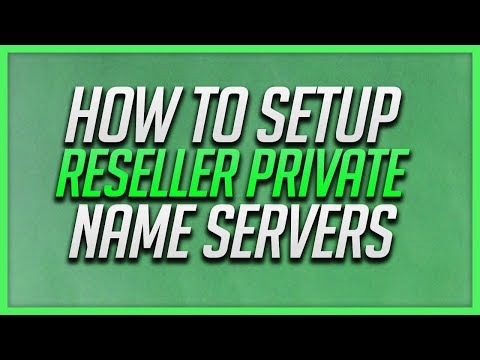 How To Setup Reseller Private Name Servers