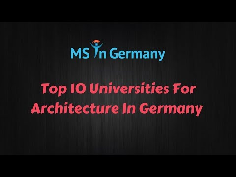 Top 10 Universities for Architecture in Germany (2018) - MS in Germany™