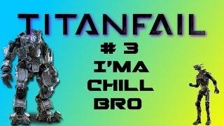 Titanfail # 3: I