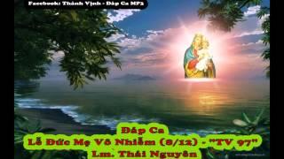 """Đáp Ca - Lễ Đức Mẹ Vô Nhiễm (8/12) """"TV 97"""" Thái Nguyên"""