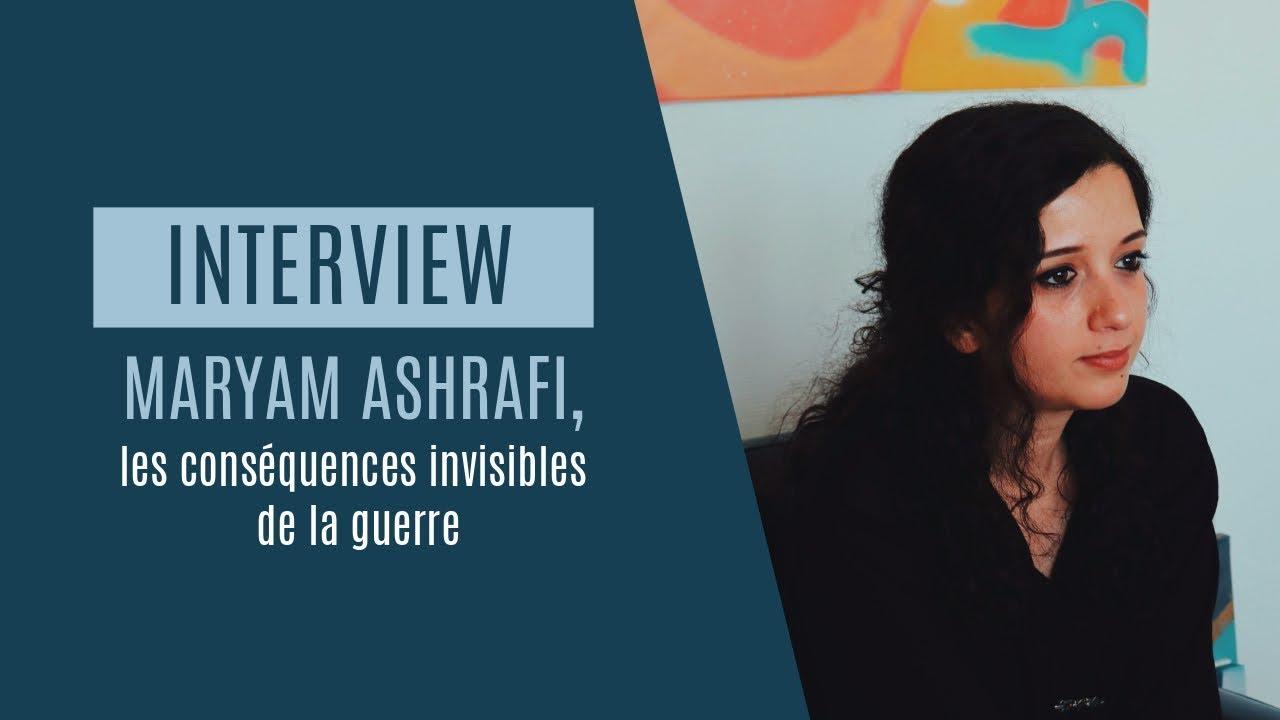 Rencontre | Maryam Ashrāfi, les conséquences invisibles de la guerre