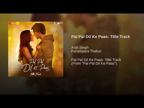 Pal Pal Dil Ke Paas Full Title Song - Arijit Singh | Karan Deol | Rehna tu pal pal dil ke paas Audio Mp3