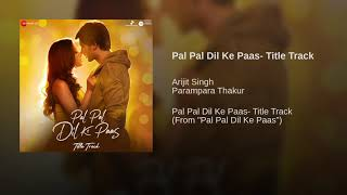 Pal Pal Dil Ke Paas (Full Title Song) - Arijit Singh | Karan Deol | Audio | New Song 2020