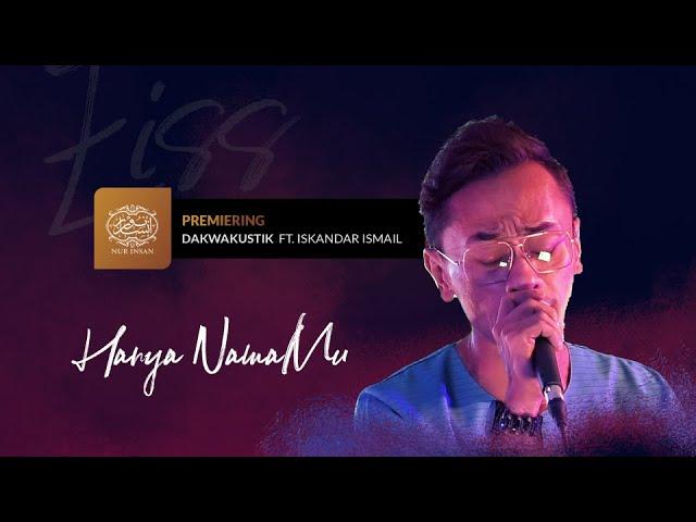 "DAKWAKUSTIK EP3 | ""Hanya NamaMu"" - Iskandar Ismail"