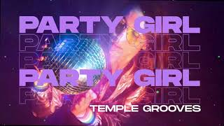 Temple Grooves - Party Girl (Original Mix)