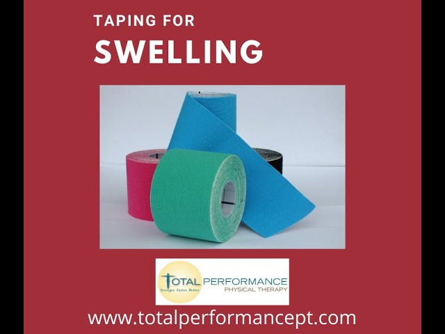 Taping for swelling