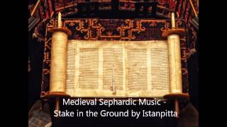 Medieval Sephardic Music - Stake in the Ground by Istanpitta