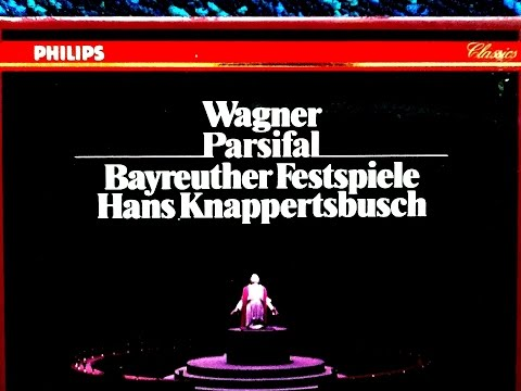 Wagner - Parsifal Opera (recording of the Century : Hans Knappertsbusch 1962)