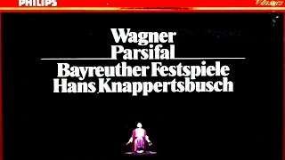 Wagner - Parsifal (recording of the century : Hans Knappertsbusch 1962)