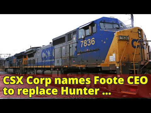 CSX Corp names Foote CEO to replace Hunter Harrison