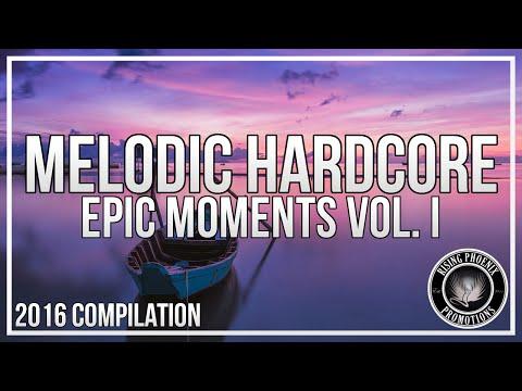 Melodic Hardcore 2016 | Epic Moments Vol. I