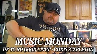 Up To No Good Livin' by Chris Stapleton Music Monday