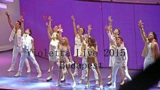 Violetta Live 2015-Budapest /2015.08.29/
