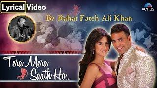Tera Mera Saath Ho | By - Rahat Fateh Ali Khan | Lyrical Video