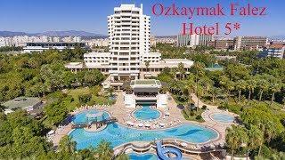 Ozkaymak Falez Hotel 5 обзор отеля Анталья Турция