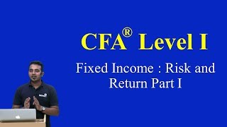 CFA Level I- 2015 -Fixed Income : Risk and Return Part I(of 4)