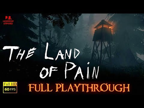 The Land of Pain | Full Playthrough | Gameplay Walkthrough No Commentary 1080P / 60FPS